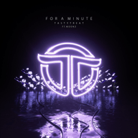 For a Minute (feat. Moonzz) TastyTreat