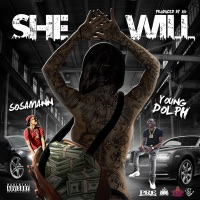 She Will (feat. Young Dolph) - Single - Sosamann mp3 download