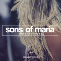 Where the Rivers Flow Sons of Maria