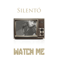 Watch Me (Whip / Nae Nae) Silentó song