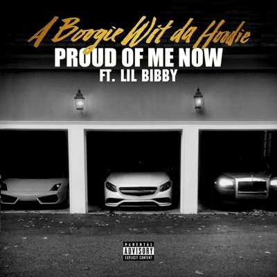 Proud of Me Now (feat. Lil Bibby) - Single - A Boogie wit da Hoodie mp3 download