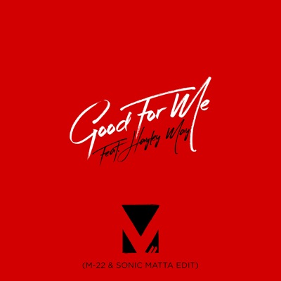 Good For Me (M-22 & Sonic Matta Edit) - M-22 Feat. Hayley May mp3 download