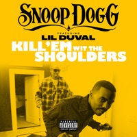Kill 'Em wit the Shoulders (feat. Lil Duval) - Single - Snoop Dogg