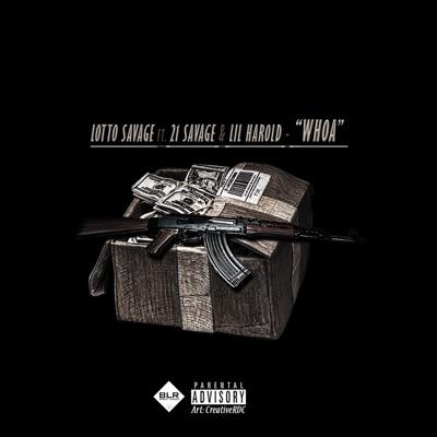 Whoa (feat. 21 Savage & Lil Harold) - Single - Lotto Savage mp3 download