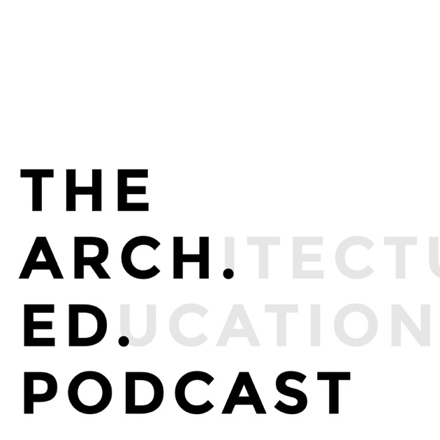 The Arch. Ed. Podcast by James Benedict Brown on Apple