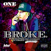 Broke (feat. Heartbreaka, Yung Jae, Lil Crazed & Tee Cambo) - Single - One Hunned mp3 download