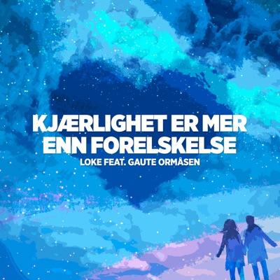 Kjærlighet Er Mer Enn Forelskelse - Loke Feat. Gaute Ormåsen mp3 download