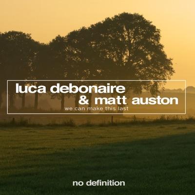 We Can Make This Last - Luca Debonaire & Matt Auston mp3 download