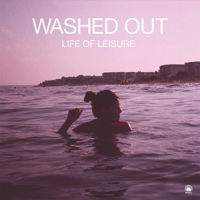Feel It All Around Washed Out