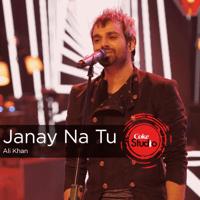 Janay Na Tu (Coke Studio Season 9) Ali Khan MP3