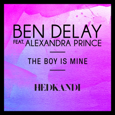 The Boy Is Mine (Brothers Nalbandyan Remix) - Ben Delay Feat. Alexandra Prince mp3 download