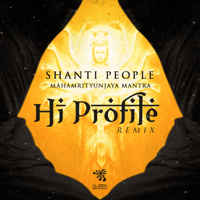 MahaMrityunjaya Mantra (Hi Profile Remix) Shanti People MP3