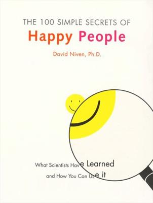 The 100 Simple Secrets of Happy People - David Niven, PhD pdf download