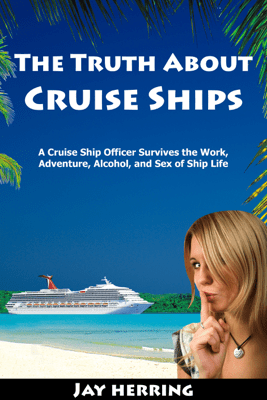 The Truth About Cruise Ships - Jay Herring