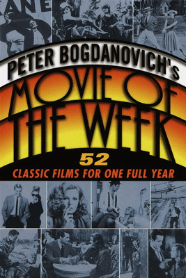 Peter Bogdanovich's Movie of the Week - Peter Bogdanovich