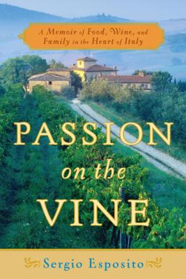 Passion on the Vine - Sergio Esposito
