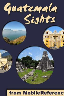 Guatemala Sights - MobileReference