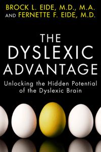 The Dyslexic Advantage - Brock L. Eide, M.D., M.A. & Fernette F. Eide, M.D. pdf download