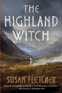 The Highland Witch: A Novel - Susan Fletcher pdf download