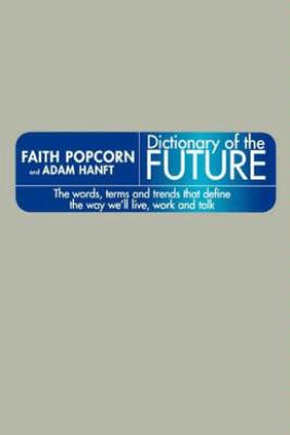 Dictionary of the Future - Faith Popcorn