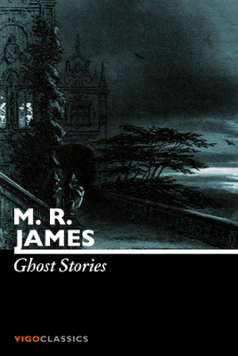 Ghost Stories - M. R. James