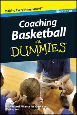 Coaching Basketball For Dummies, Mini Edition - National Alliance for Youth Sports & Greg Bach