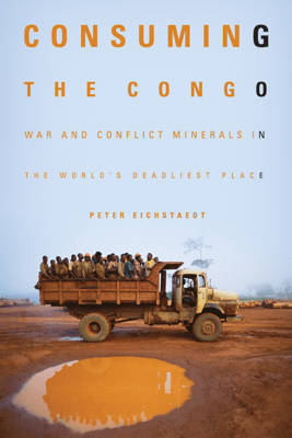 Consuming the Congo - Peter Eichstaedt