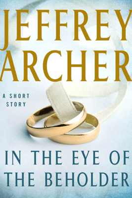 In the Eye of the Beholder - Jeffrey Archer