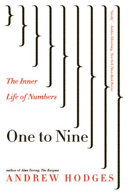 One to Nine: The Inner Life of Numbers - Andrew Hodges