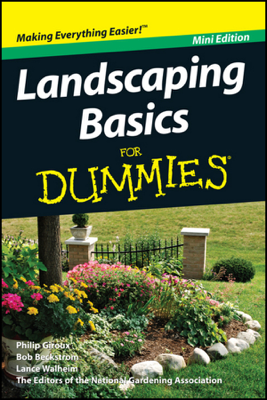Landscaping Basics For Dummies, Mini Edition - Philip Giroux & National Gardening Association
