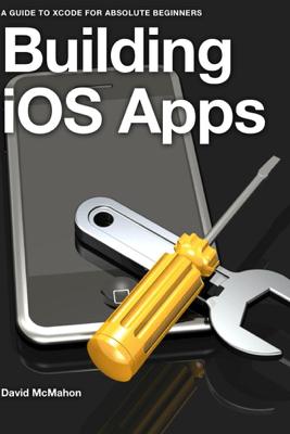 Building iOS Apps - David McMahon