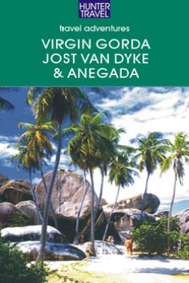 Virgin Gorda, Jost Van Dyke & Anegada: The British Virgin Islands - Lynne Sullivan