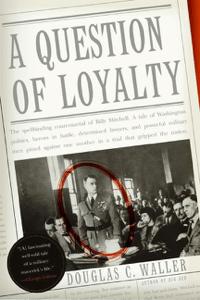 A Question of Loyalty - Douglas C Waller pdf download