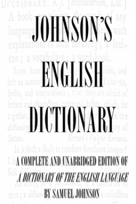 Dictionary of the English Language (Complete and Unabridged) - Samuel Johnson