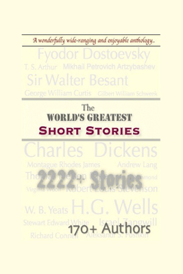 World's Greatest Short Stories (2222+ Short Stories) - Publish This