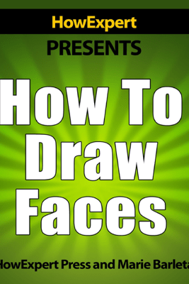 How to Draw Faces - HowExpert Press
