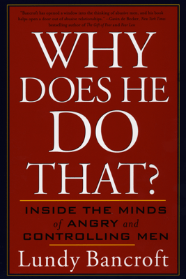 Why Does He Do That? - Lundy Bancroft