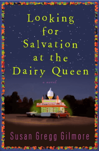 Looking for Salvation at the Dairy Queen - Susan Gregg Gilmore pdf download