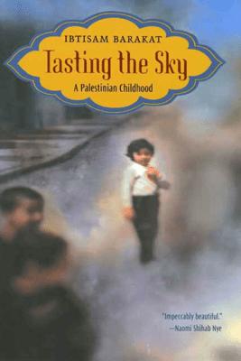 Tasting the Sky - Ibtisam Barakat