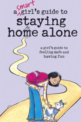 A Smart Girl's Guide to Staying Home Alone - Dottie Raymer