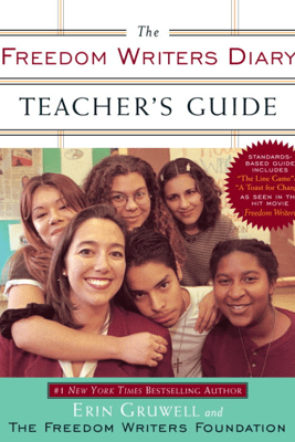 The Freedom Writers Diary Teacher's Guide - Erin Gruwell & The Freedom Writers