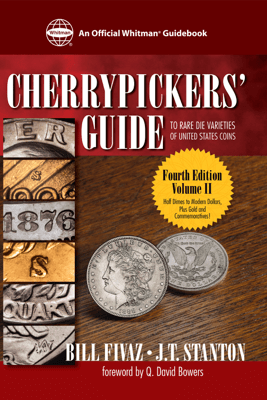 Cherrypicker's Guide to Rare Die Varieties of United States Coins - Bill Fivaz & J. T. Stanton