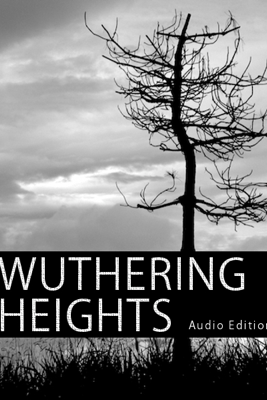 Wuthering Heights Audio Edition - Emily Brontë