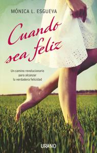 Cuando sea feliz - Mónica Esgueva pdf download