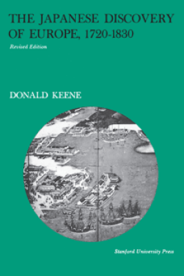 The Japanese Discovery of Europe, 1720-1830 - Donald Keene