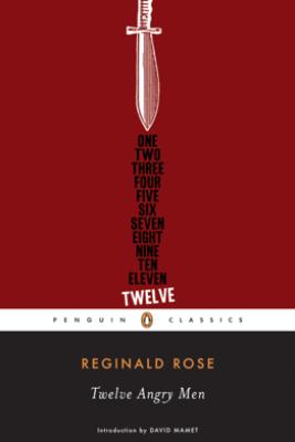 Twelve Angry Men - Reginald Rose & David Mamet
