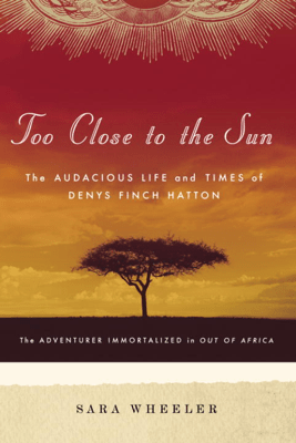Too Close to the Sun - Sara Wheeler