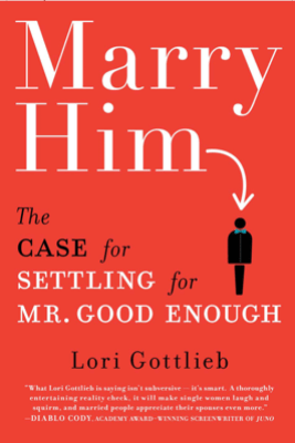 Marry Him - Lori Gottlieb