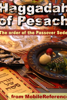 Haggadah of Pesach - The Order Of The Passover Seder - MobileReference