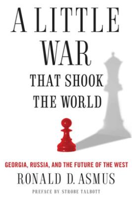 A Little War That Shook the World - Ronald Asmus